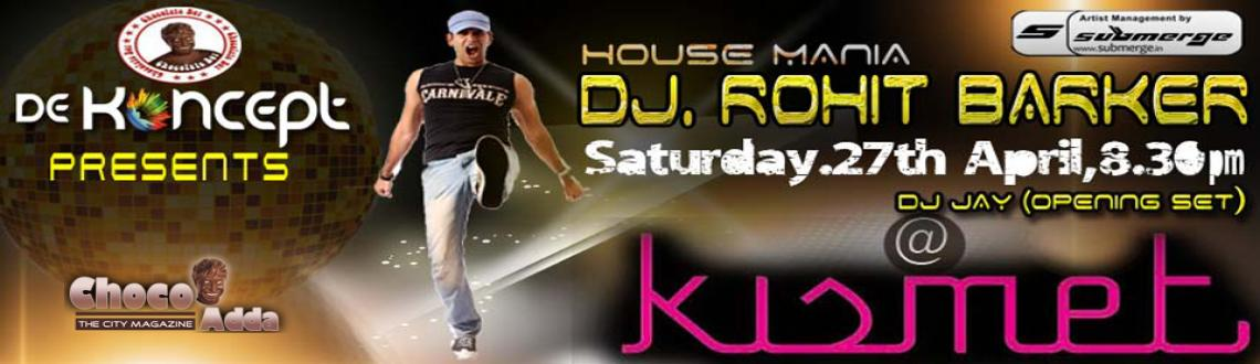 House Mania with DJ Rohit Barker @ Kismet