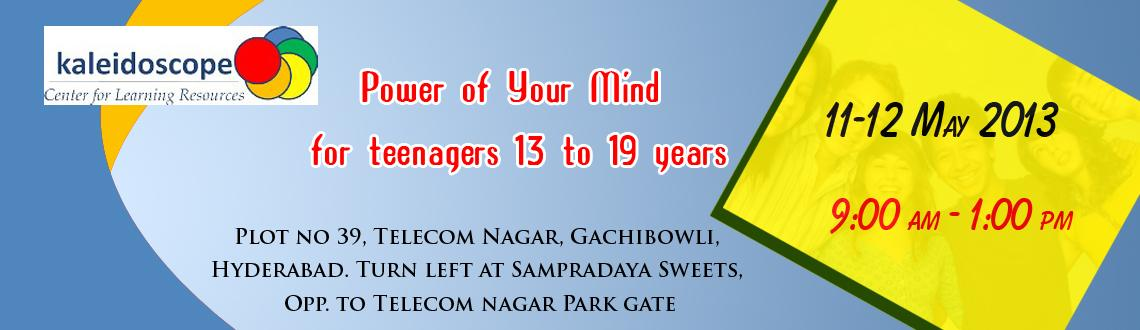 Power of Your Mind for teenagers 13 to 19 years-11th and 12th May