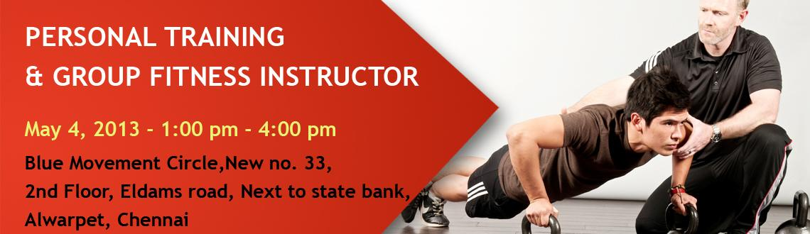 Book Online Tickets for PERSONAL TRAINING & GROUP FITNESS INSTRU, Chennai. Personal Trainer Course