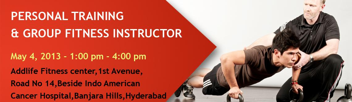Book Online Tickets for PERSONAL TRAINING & GROUP FITNESS INSTRU, Hyderabad. Personal Trainer Course
