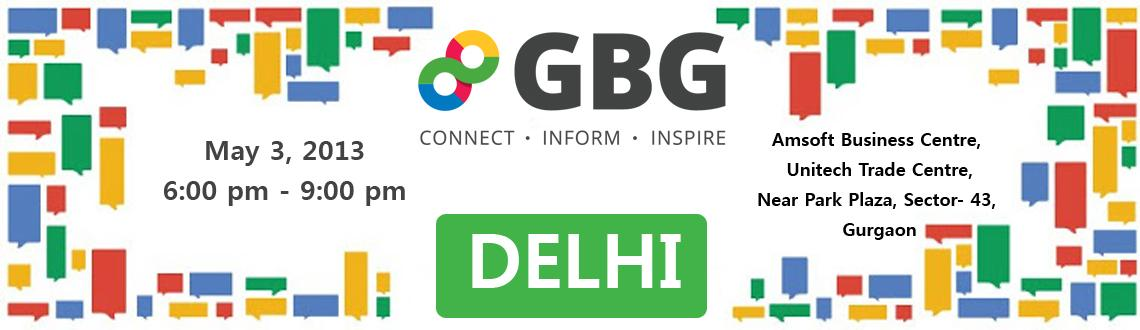 Book Online Tickets for Google Business Group (GBG) Delhi- Netwo, Gurugram. Welcome to GBG Delhi Chapter\\\'s 1st networking mixer event!  We invite entrepreneurs, SME\\\'s, SMB\\\'s and business professionals for an evening of networking, fun and lots of conversations. The event will be apt for those who are interested in