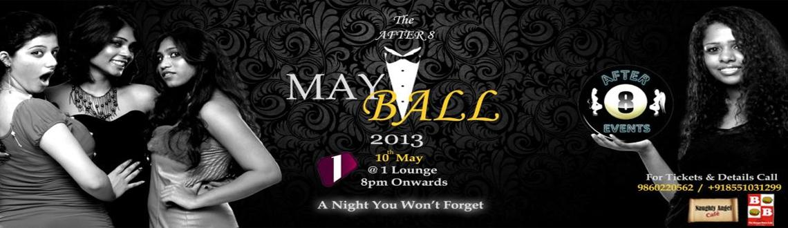 Book Online Tickets for The After 8 MAY BALL 2013 @ 1 Lounge, Pune. 