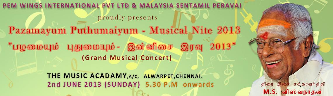 Book Online Tickets for Pazamayum Puthumaiyum - Musical Nite 201, Chennai. If you are a music lover, then make sure you take some time out and be a part of this musical evening with your family & friends. On Stage will be Malaysian & Chennai Singers, Musicians performing some amazing Old and New Ta