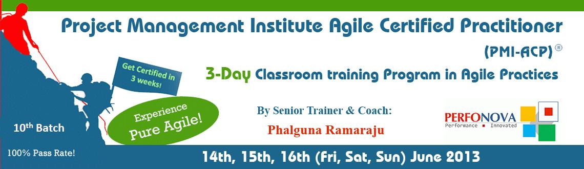 3-Day PMI Agile Certification (PMI-ACP) Classroom Workshop in Agile Practices on 14th, 15th, & 16th June 2013 in Hyderabad