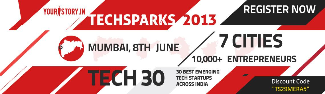 Book Online Tickets for TechSparks Mumbai 2013 - Regional Startu, Mumbai. Kindly use the Promo Code to get 30% discount \\\