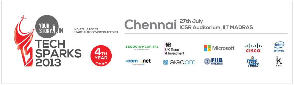 Book Online Tickets for TechSparks Chennai 2013 - Regional Start, Chennai. After creating large scale impact through our vastly successful editions in of 2010, 2011 & 2012, TechSparks™ - the largest nation-wide discovery platform for product technology startups in India, is back this year - in a bigger and better