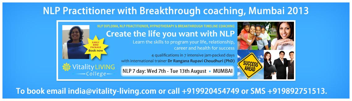 Book Online Tickets for NLP Practitioner with Breakthrough Coach, Mumbai. NLP (Neuro-linguistic programming) Practitioner with Breakthrough coaching, Hypnotherapy & Timeline Technology