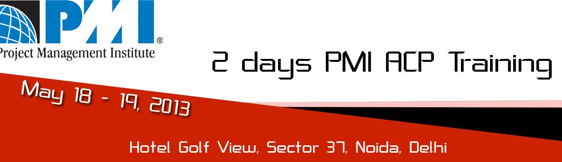 Book Online Tickets for 2 days PMI ACP Training, Noida. With an objective of helping professionals to achieve Process Excellence in PM and Agile practice we are glad to announce a comprehensive workshop on PMI-ACP in Noida. The details of the workshop are given below:Duration: 2 daysWorkshop benefits:1. T