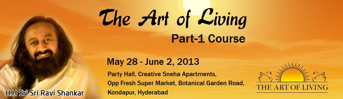 Book Online Tickets for The Art of Living Part-1 Course, Hyderabad. Live with Joy, Purpose and Confidence. Within you lies vast, untapped possibilities waiting to be discovered. Through the Art of Living Course this potential is set free and you gain a greater vision of who you are. You find you have the power to cr