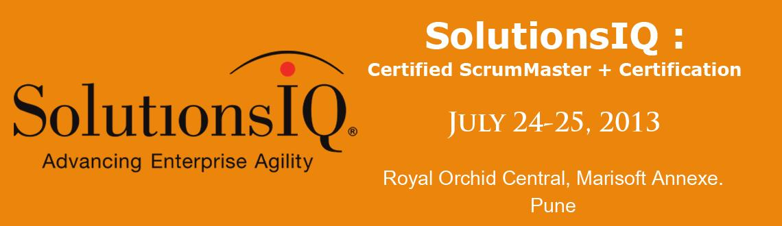 Book Online Tickets for SolutionsIQ : Certified ScrumMaster + Ce, Pune. CSM Training + Certification