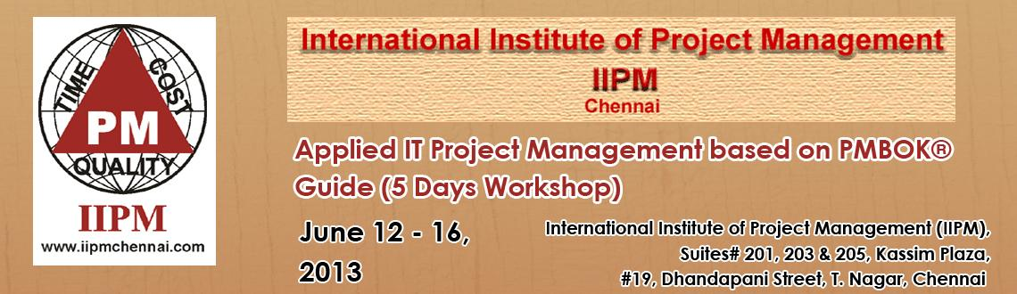 Book Online Tickets for Applied IT Project Management based on P, Chennai. Manage your IT Projects using Modern International Project Management principles, processes, tools and techniques based on PMBOK® Guide. Learn these concepts from International PM Experts (PMP certified faculties) and ensure that your project is