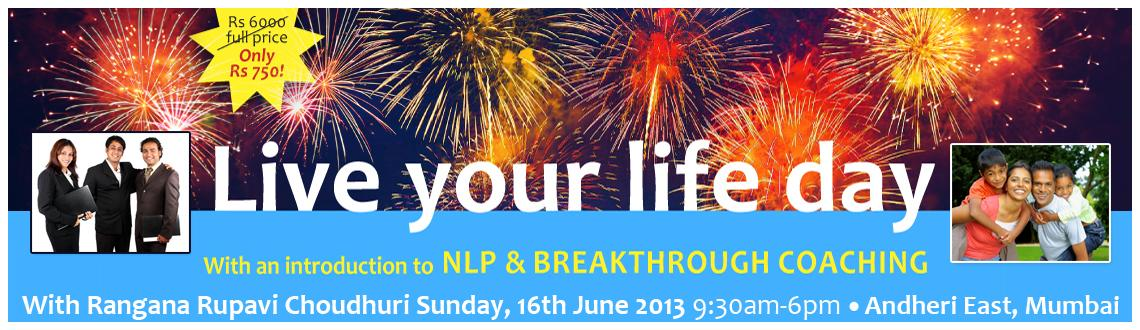 Introduction to NLP & Breakthrough coaching, Mumbai June 16, 2013 with Dr Rangana Rupavi Choudhuri