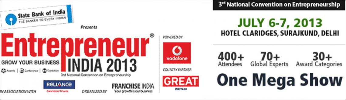 """Book Online Tickets for Entrepreneur India 2013, Faridabad.  Greetings from Franchise India! It is indeed pleasure to present before you 3rdEdition of Entrepreneur India 2013 after being two consecutive successful years. Unleash the secrets behind Successful Business..!! """"Living a few ye"""