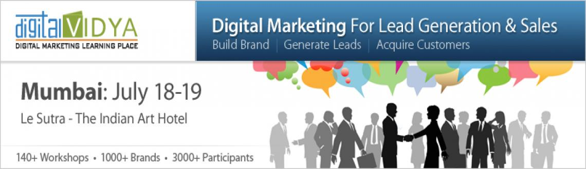 Book Online Tickets for Digital Marketing for Lead Generation & , Mumbai.     Workshop Overview  The paradigm of Lead Generation & converting it into Sales is  changing in the digital media. With a host of platforms & tools, new  methods of lead generation have evolved which are cheaper and better.  This