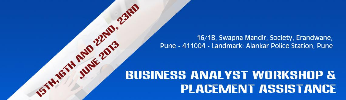 Book Online Tickets for Business Analyst Workshop & Placement As, Pune. 