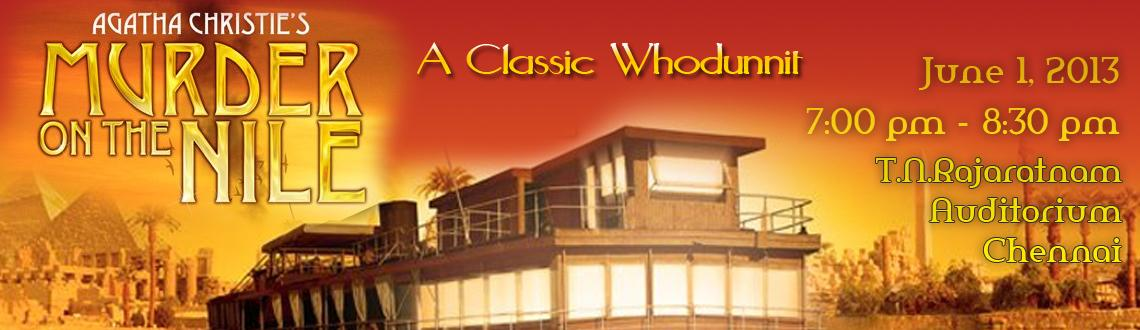 Book Online Tickets for Murder on the Nile - 7:00 PM to 8:30 PM, Chennai.  SYNOPSIS:  Murder on the Nile(1944) is a murder mysteryplaybycrime writerAgatha Christie, based on her 1937 novelDeath on the Nile.  Simon Mostyn has recently married Kay Ridgeway, a rich woman, having thrown