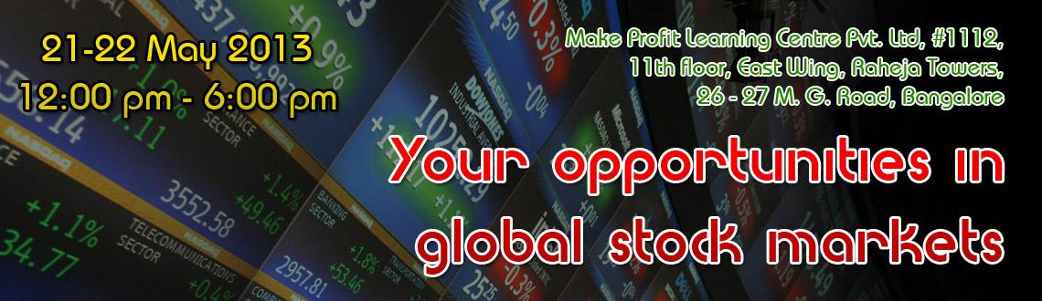Book Online Tickets for Your opportunities in global stock marke, Bengaluru.    Your opportunities in global stock markets  This Seminar will help you  How to trade the financial products and financial markets  What global markets are available to trade?  Three corner