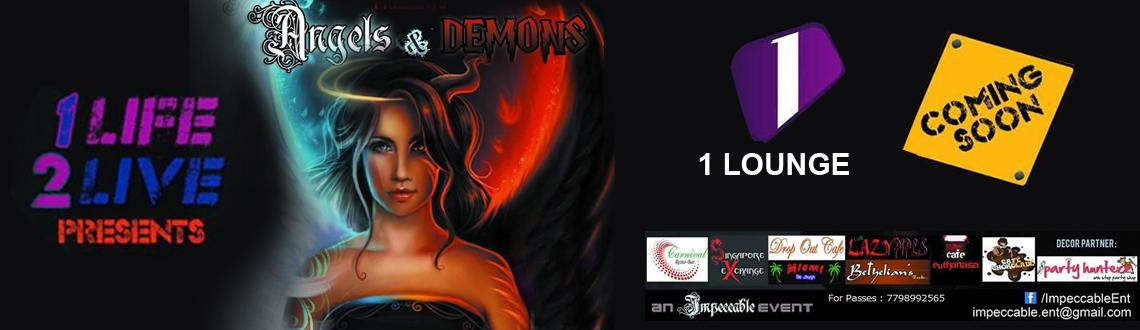 1 LIFE 2 LIVE in association with MAD BEATZ MINISTRY . Presents . ✞ ANGELS & DEMONS ♆ @ India\'s Best Club 1 Lounge