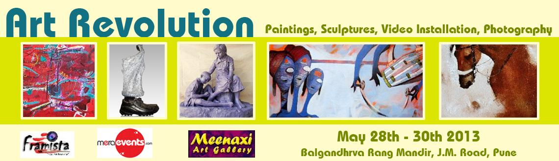Book Online Tickets for Art Revolution 2013, Pune.   