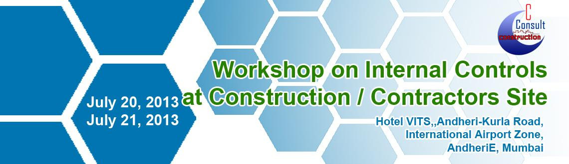 Book Online Tickets for Workshop on Internal Controls, Mumbai. INTERNAL CONTROLS AT  CONSTRUCTION / CONTRACTORS SITE