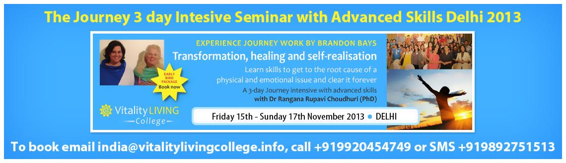 Book Online Tickets for The Journey 3 day Intensive Seminar with, NewDelhi. The Journey 3 day Intensive Seminars with Advanced Skills 