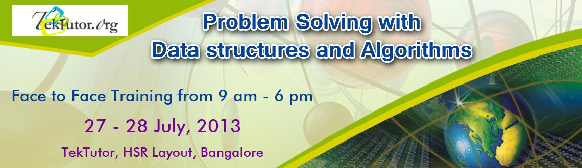 Book Online Tickets for Problem Solving with Data structures and, Bengaluru. In Person (Face to Face) Weekend Training - Sat & Sun - Bangalore  Demo Video How to implement a Queue with two stacks?  Part 1 -http://www.youtube.com/watch?v=_PIRZqC0pS0 Part 2 -http://www.youtube.com/watch?v=