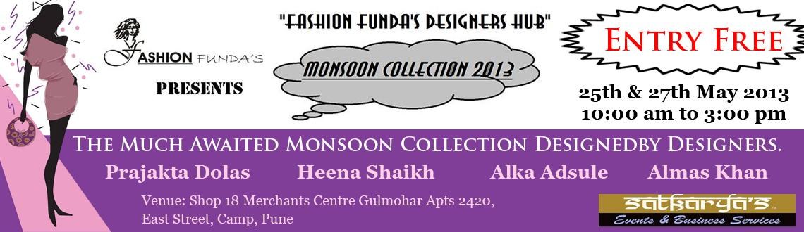 Book Online Tickets for Designers Hub, Pune.        The Much Awaited Monsoon Collection Designed By Designers of Fashion Fundas Pune........    Upcoming Monsoon  Collection by Designer:  ALKA ADSULE  PRAJAKTA DOLAS  HEENA SHAIKH ALMAS KHAN  They have been working since long time to cre