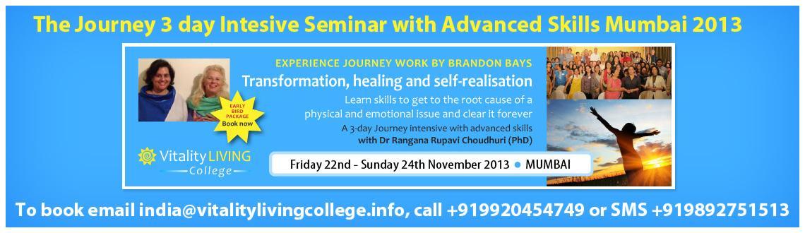 The Journey 3 day Intensive Seminar with Advanced skills Mumbai with Dr Rangana Rupavi Choudhuri