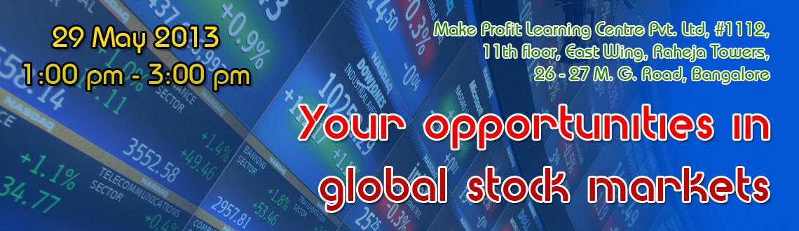 Book Online Tickets for Your opportunities in global stock marke, NewDelhi. Your opportunities in global stock markets  This Seminar will help you  How to trade the financial products and financial markets. What global markets are available to trade?  Three corner stone's of trading - funda