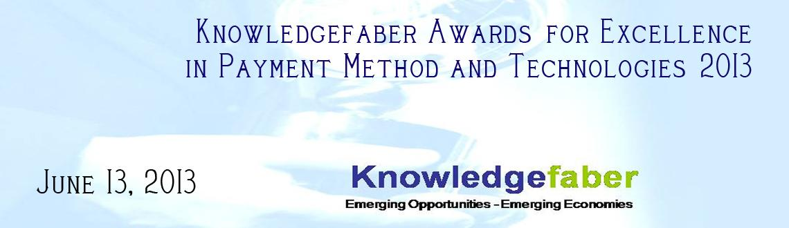 Knowledgefaber Awards for Excellence in Payment Method and Technologies 2013