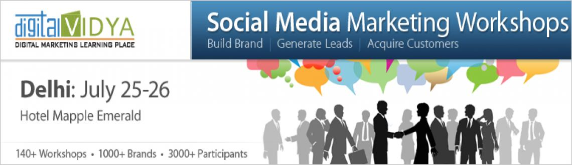 Book Online Tickets for Social Media Marketing Workshop July 25 , NewDelhi. 