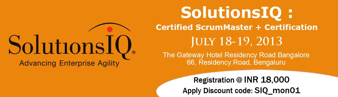 Book Online Tickets for SolutionsIQ : Certified ScrumMaster + Ce, Bengaluru. CSM Training + Certification