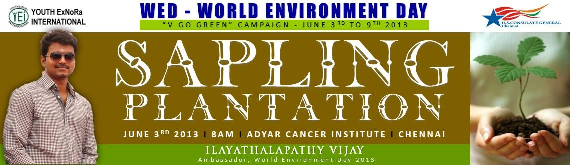 Book Online Tickets for Sapling Plantation, Chennai. As part of the WED - World Environment Day 2013 \\\