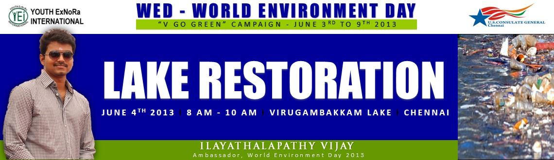 Book Online Tickets for Lake Restoration, Chennai. As part of the WED - World Environment Day 2013 \\\