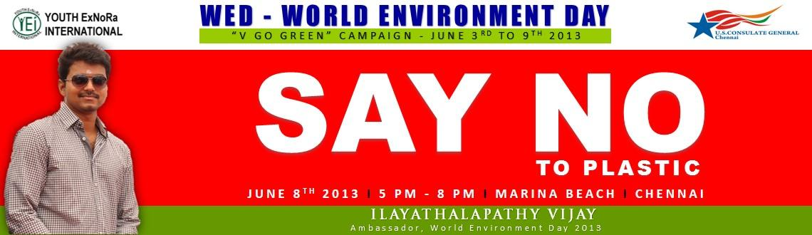 Book Online Tickets for Say No To Plastic, Chennai. As part of the WED - World Environment Day 2013 \\\