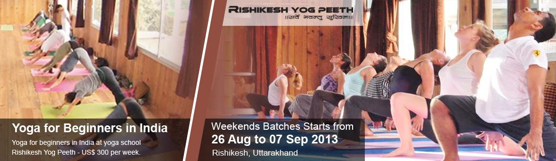 Yoga for Beginners and Yoga Retreats in India from 26 August to 07 September 2013