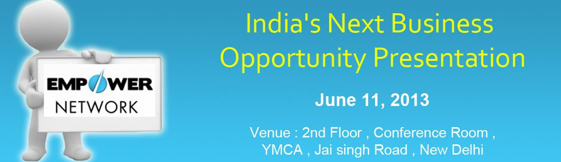 EMPOWER NETWORK - India\'s Next Business Opportunity Presentation in DELHI (11/06/2013) - CALL 9310877761
