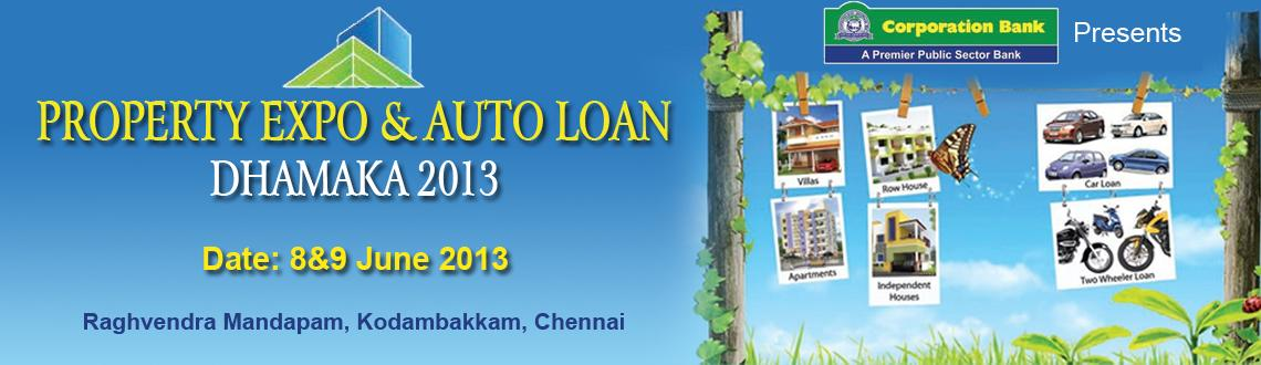 Book Online Tickets for Property Expo & Auto Loan Dhamaka 2013, Chennai.