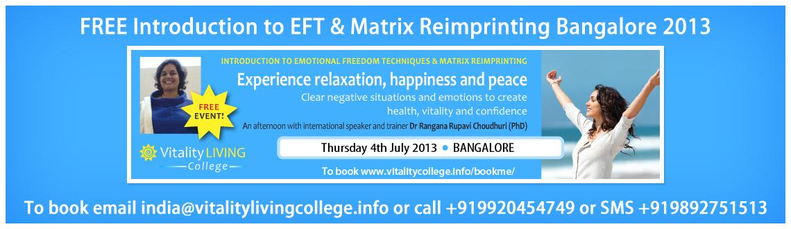 FREE Introduction to EFT & Matrix Reimprinting Bangalore July 4th with Dr Rangana Rupavi Choudhuri