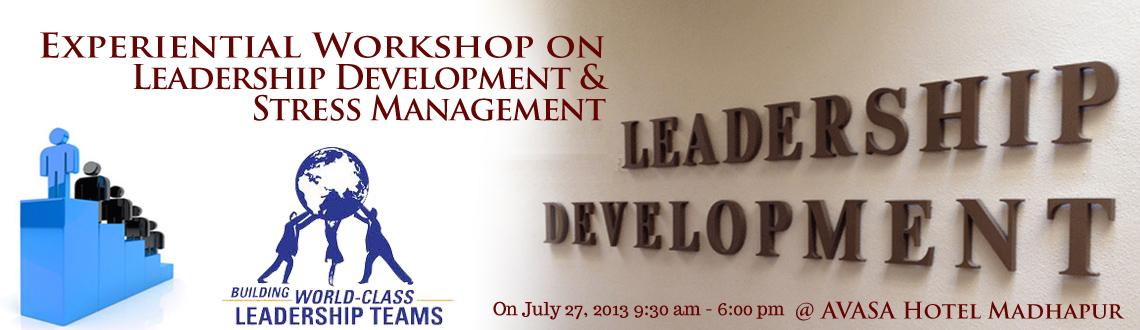 Experiential Workshop on Leadership Development & Stress Management