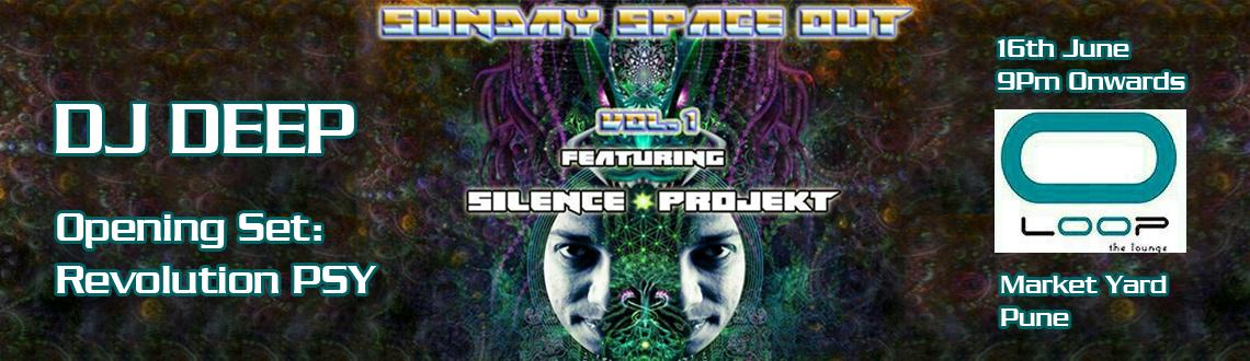 Loop presents **Sunday Space Out** Vol. 1 Feat. Silence Projekt on 16th June