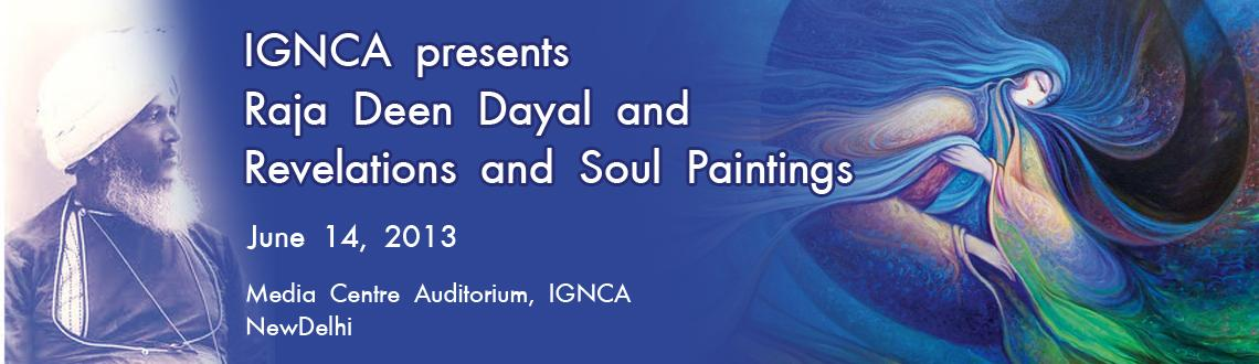 IGNCA presents Raja Deen Dayal and Revelations and Soul Paintings