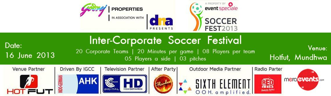 Book Online Tickets for Soccer Fest 2013 on 16th June, Pune. Event Speciale in association with the Indo German Chamber of Commerce present Soccer Fest 2013 ...  An inter corporate football festival ...  We ve got music , games , activities , prizes , food and beer and not forgetting Soccer :)  Do you wanna mi