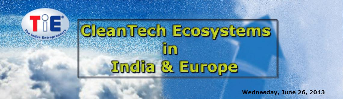 CleanTech Ecosystems in India and Europe