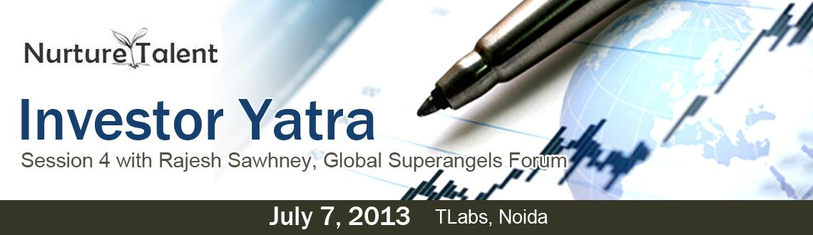 Investor Yatra by Nurture Talent Academy - Session 4 with Rajesh Sawhney, Global Superangels Forum