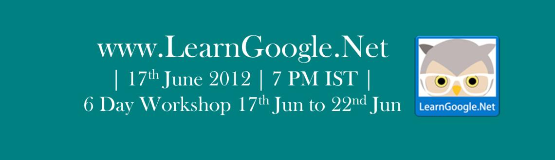 Book Online Tickets for LearnGoogle Jun Workshops, . 