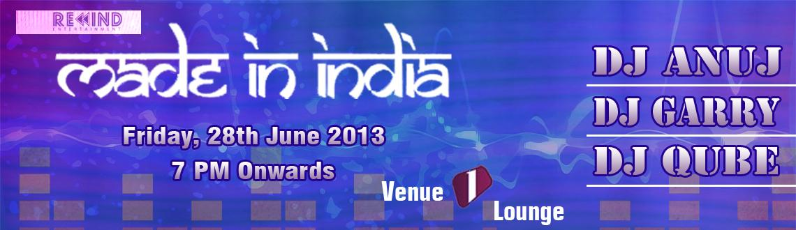 MADE IN INDIA Partyyy @ 1 Lounge on 28th June