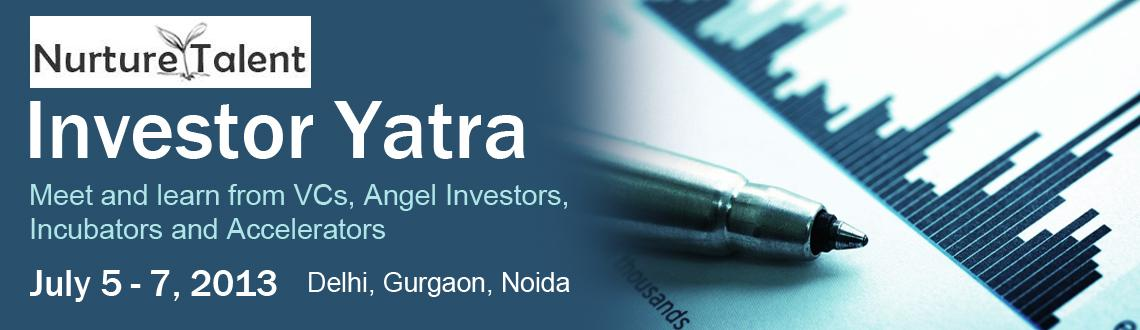 Book Online Tickets for Investor Yatra - Meet and learn from VCs, NewDelhi. Early Bird discount of \\\