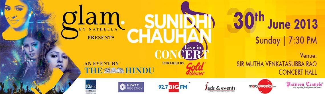 Book Online Tickets for Sunidhi Chauhan Live in Concert - Chenna, Chennai. Sunidhi Chauhan is an Indian playback singer, best known for her Hindi film songs in Bollywood. She has recorded songs for Urdu, Oriya, Punjabi, Marathi, Kannada, Tamil, Telugu, Bhojpuri, Bengali, Assamese, Gujarati and Nepali films,which made her a