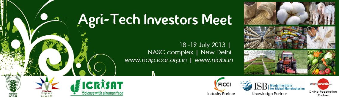Book Online Tickets for Agri-Tech Investors Meet, NewDelhi.  Agri-Tech Investors Meet @ New Delhi      Terms of registration:  Registration is limited and only one person per company is allowed. Entry to program on 19 July 2013 is RESTRICTED and only on prior invitation. Please ensure that ALL manda